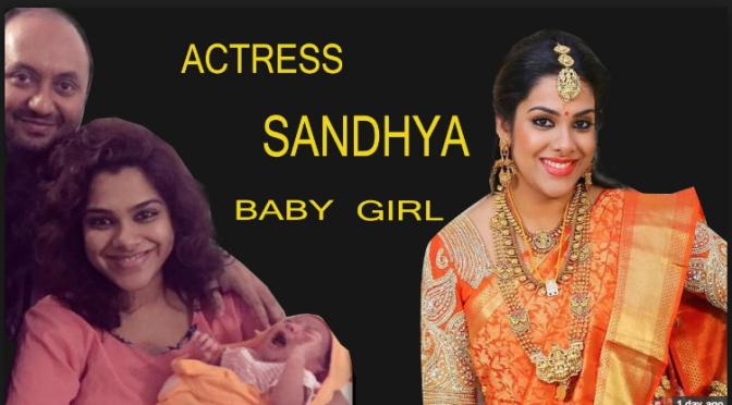 Kadhal Sandhya blessed with baby Girl!