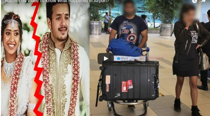 Watch this Video Why Akhil & Shirya wedding is Cancelled!